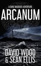 Arcanum - A Dane Maddock Adventure ebook by
