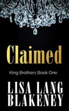 Claimed - Alpha Romance ebook by Lisa Lang Blakeney