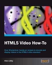 HTML5 Video How-to ebook by Alex Libby