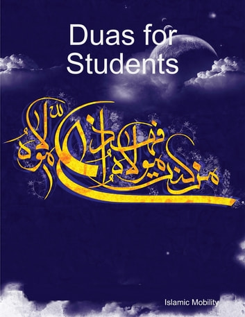 Duas for Students ebook by Islamic Mobility