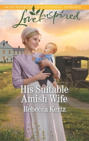 His Suitable Amish Wife - A Fresh-Start Family Romance ebook by Rebecca Kertz