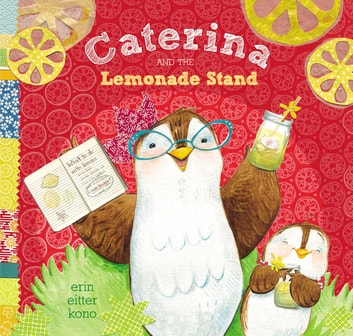 Caterina and the Lemonade Stand ebook by Erin Eitter Kono