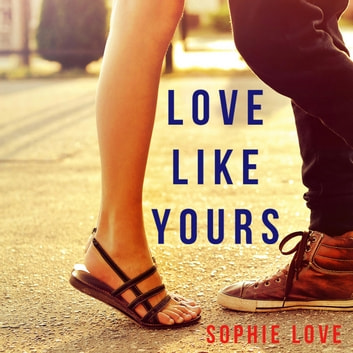 Love Like Yours (The Romance Chronicles—Book #5) audiobook by Sophie Love