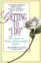 Getting To 'I Do' ebook by Pat Allen,Sandra Harmon
