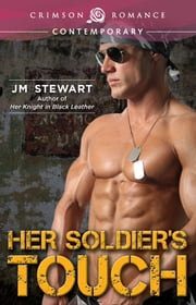 Her Soldier's Touch ebook by JM Stewart