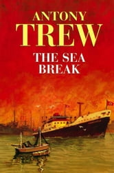 The Sea Break ebook by Anthony Trew