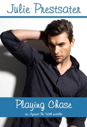 Playing Chase - Against The Wall, #4 ebook by Julie Prestsater