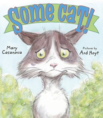 Some Cat! - A Picture Book eBook by Mary Casanova