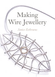 Making Wire Jewellery ebook by Janice Zethraeus