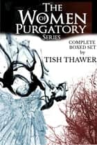 The Women of Purgatory Boxed Set ebook by Tish Thawer