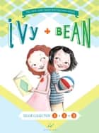 Ivy and Bean Bundle Set 1 (Books 1-3) ebook by Annie Barrows,Sophie Blackall