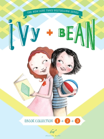 Ivy and Bean Bundle Set 1 (Books 1-3) ebook by Annie Barrows