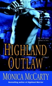 Highland Outlaw ebook by Monica McCarty