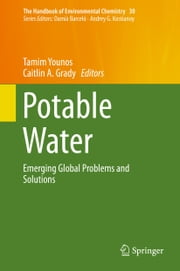 Potable Water - Emerging Global Problems and Solutions ebook by Tamim Younos,Caitlin A Grady