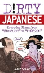 Dirty Japanese ebook by Matt Fargo