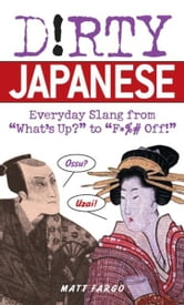 Dirty Japanese - Everyday Slang from ebook by Matt Fargo