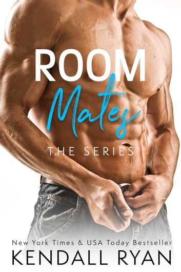 Room Mates (The Series) ebook by Kendall Ryan
