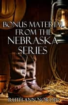 Bonus Material from the Nebraska Series ebook by Ruth Ann Nordin