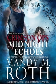 Midnight Echoes - Part of the Immortal Ops Series World ebook by Mandy M. Roth