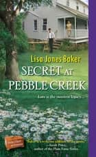 Secret at Pebble Creek ebook by