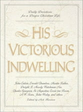 His Victorious Indwelling - Daily Devotions for a Deeper Christian Life ebook by Nick Harrison