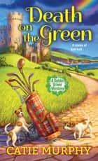Death on the Green ebook by Catie Murphy