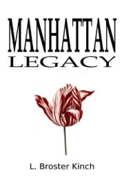 Manhattan Legacy ebook by L. Broster Kinch