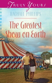 The Greatest Show on Earth ebook by Rachael Phillips