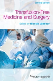 Transfusion Free Medicine and Surgery ebook by Nicolas Jabbour