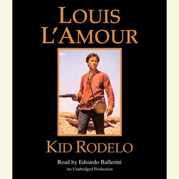 Kid Rodelo audiobook by Louis L'Amour