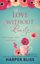 Love Without Limits ebook by Harper Bliss