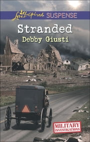 Stranded (Mills & Boon Love Inspired Suspense) (Military Investigations, Book 7) ebook by Debby Giusti