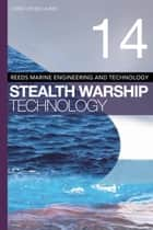 Reeds Vol 14: Stealth Warship Technology ebook by Dr. Christopher Lavers