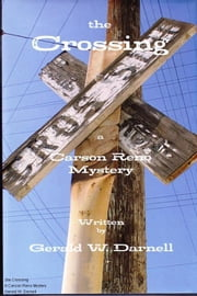 The Crossing - A Carson Reno Mystery ebook by Gerald W. Darnell