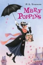 Mary Poppins ebook by Dr. P. L. Travers, Mary Shepard