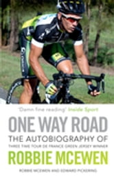 One Way Road - The Autobiography of Robbie McEwen ebook by Robbie McEwen,Ed Pickering