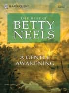 A Gentle Awakening - A Single Dad Romance ebook by Betty Neels