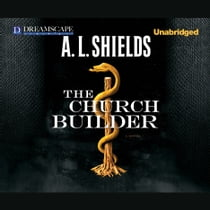 The Church Builder audiobook by A.L. Shields, Kirsten Potter