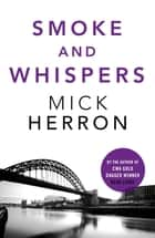 Smoke and Whispers - Zoe Boehm Thriller 4 ebook by Mick Herron