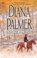 A Man for All Seasons - The Texas Ranger\Garden Cop ebook by Diana Palmer