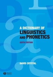 Dictionary of Linguistics and Phonetics ebook by David Crystal