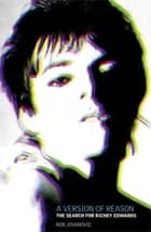 A Version of Reason - The Search for Richey Edwards ebook by Rob Jovanovic