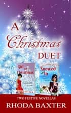 A Christmas Duet - Two Festive novellas ebook by Rhoda Baxter