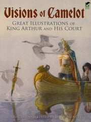 Visions of Camelot - Great Illustrations of King Arthur and His Court ebook by Jeff A. Menges,Jeff A. Menges