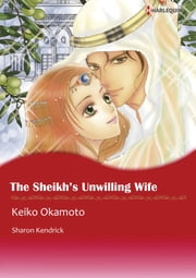 THE SHEIKH'S UNWILLING WIFE (Harlequin Comics) - Harlequin Comics ebook by Sharon Kendrick