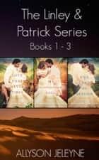 Linley & Patrick - Books 1 - 3 ebook by Allyson Jeleyne