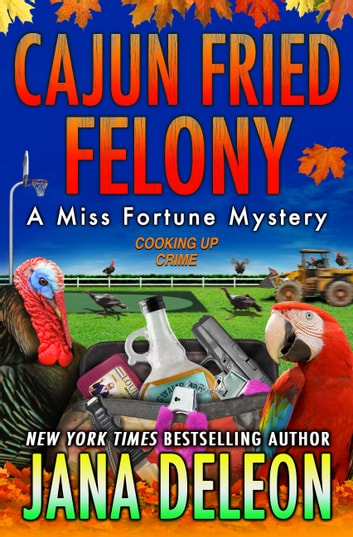 Cajun Fried Felony ebook by Jana DeLeon