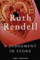 A Judgement in Stone eBook by Ruth Rendell