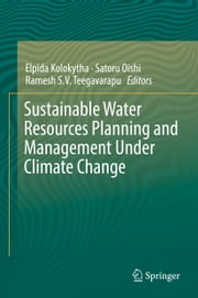 Sustainable Water Resources Planning and Management Under Climate Change ebook by Elpida Kolokytha,Satoru Oishi,Ramesh S.V. Teegavarapu