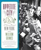 Appetite City ebook by William Grimes